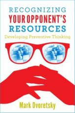 Dvoretsky, M. Recognizing Your Opponent's Resources