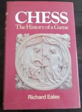 Eales, R. Chess The history of a game