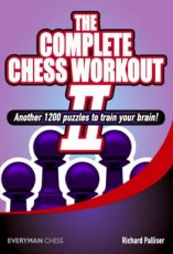 Palliser, R. The Complete Chess Workout II, Everyman, Another 1200 puzzles to train your brain!