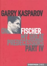 Kasparov, G. My great predecessors, Part IV