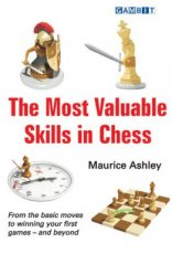 Ashley, M. The Most Valuable Skills in Chess