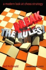 Donald, N. Mc Break the rules, a modern look at chess stragey