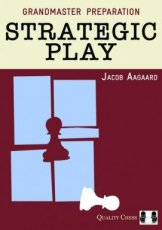 Aagaard, J. Strategic Play, Grandmaster Preparation