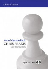 Nimzowitsch, A. Chess Praxis, The praxis of my system, new translation