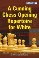 Burgess, G. A Cunning Chess Opening Repertoire for White