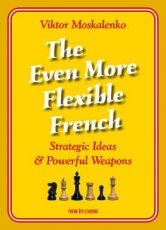 Moskalenko, V. The Even More Flexible French, Strategic ideas & powerful weapons